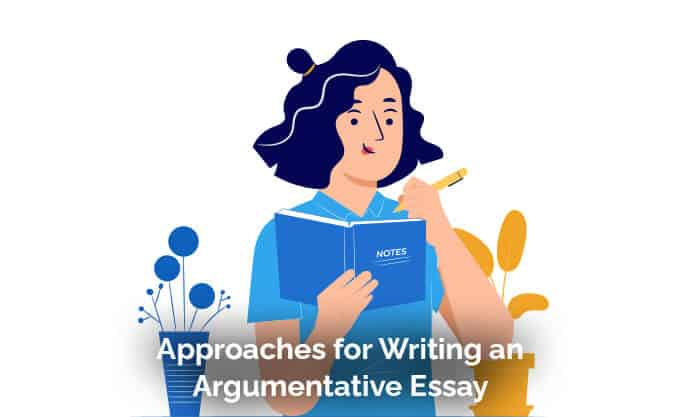 Approaches for Writing an Argumentative Essay