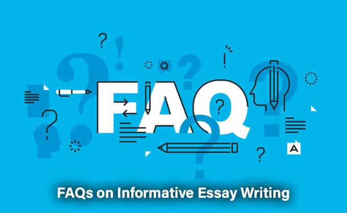 FAQs on Informative Essay Writing