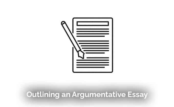Outlining an Argumentative Essay