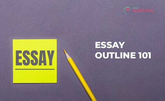 Essay Outline 101